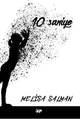 10 Saniye - Melisa Salman