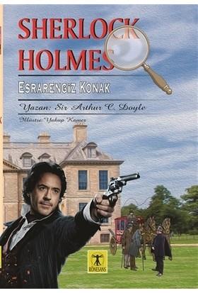 Sherlock Holmes - Esrarengiz Konak - Sir Arthur Conan Doyle