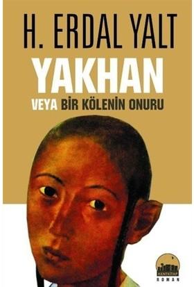 Yakhan veya Bir Kölenin Onuru - H. Erdal Yalt