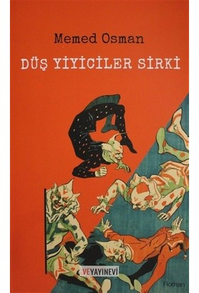 Düş Yiyiciler Sirki - Memed Osman