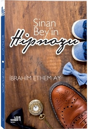 Sinan Bey'in Hipnozu - İbrahim Ethem Ay