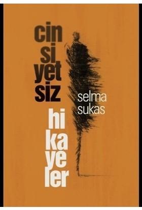 Cinsiyetsiz Hikayeler - Selma Sukas