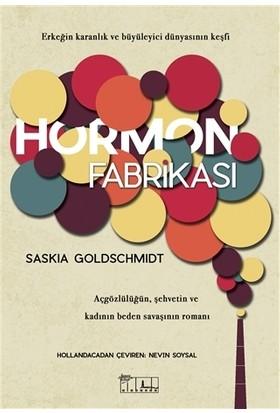 Hormon Fabrikası - Saskia Goldschmidt