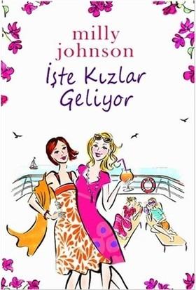 İşte Kızlar Geliyor - Milly Johnson