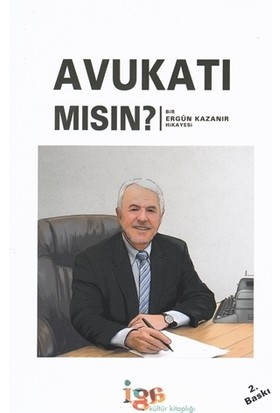 Avukatı Mısın? - Ergün Kazanır