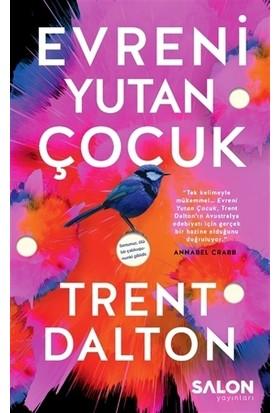 Evreni Yutan Çocuk - Trent Dalton