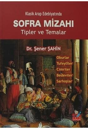Klasik Arap Edebiyatında Sofra Mizahı - Şener Şahin
