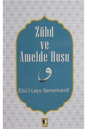 Zühd ve Amelde Huşu - Ebü'l-Leys Semerkandi