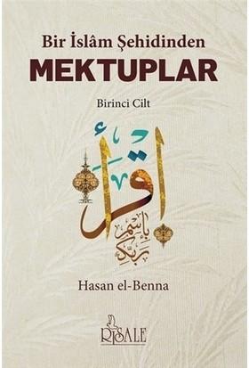 Bir İslam Şehidinden Mektuplar - 1 - Hasan El Benna