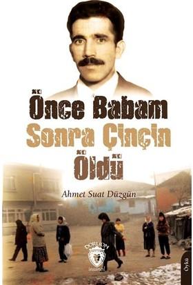 Önce Babam Sonra Çinçin Öldü - Ahmet Suat Düzgün