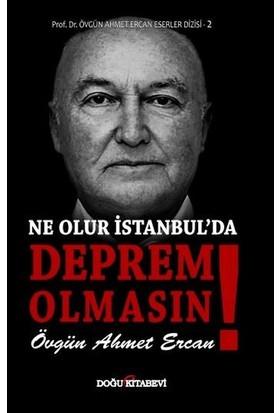 Ne Olur İstanbul'da Deprem Olmasın! - Övgün Ahmet Ercan