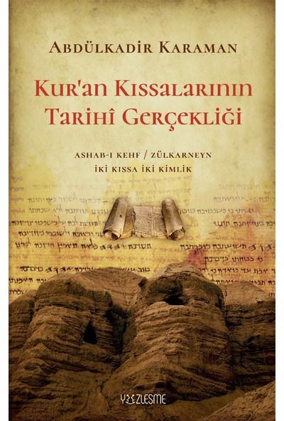Kur'an Kıssalarının Tarihî Gerçekliği - Abdülkadir Karaman
