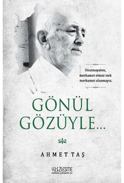 Gönül Gözüyle - Ahmet Taş