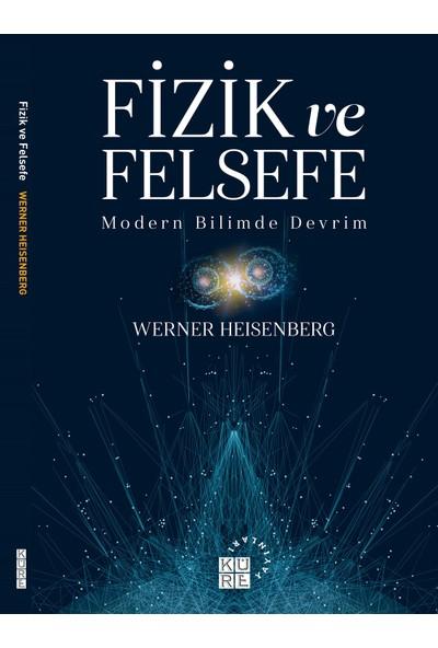 Fizik ve Felsefe - Werner Heisenberg