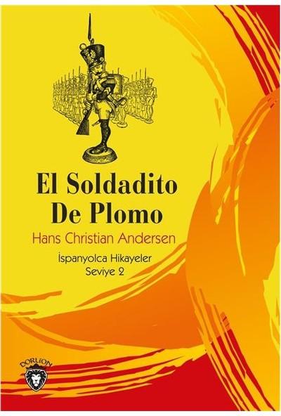 El Soldadito De Plomo Ispanyolca Hikayeler Seviye 2 - Hans Christian Andersen