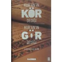 Kur'an'ın Kör Dediği Kur'an'ın Gör Dediği - Ahmed Kalkan