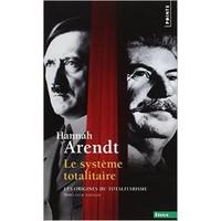 Le Systeme Totalitaire. Les Origines Du Totalitarisme - Hannah Arendt