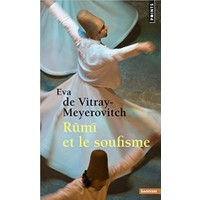 Rumi et le Soufisme - Eva de Vitray Meyerovitch