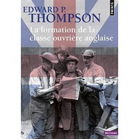 La Formation De La Classe Ouvriere Anglaise - Edward P. Thompson