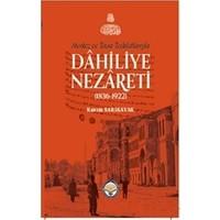 Merkez Ve Taşra Teşkilatlarıyla Dahiliye Nezareti (1836-1922) - Kazım Sarıkavak