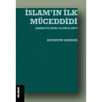 İslam'ın İlk Müceddidi: Gazali ve Ihyau Ulumi'd-Din'i - Kenneth Garden