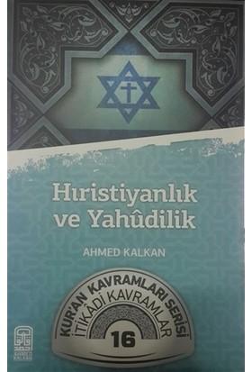 Hıristiyanlık ve Yahudilik - Ahmed Kalkan