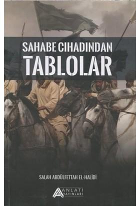 Sahabe Cihadından Tablolar - alah Abdulfettah El- Halidi