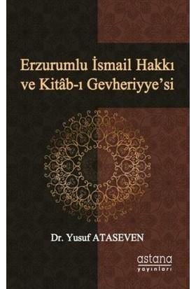 Erzurumlu İsmail Hakkı Ve Kitab-ı Gevheriyye'si - Yusuf Ataseven