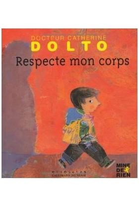 Respecte mon corps - Catherine Dolto