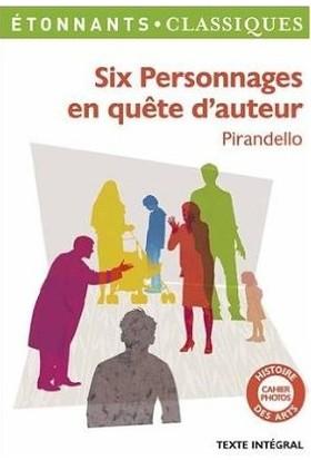Six personnages en quete d'auteur - L. Pirandello