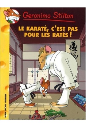 Le Karate- C'est Pas Pour Les Rates! (tome 34) - Geronimo Stilton