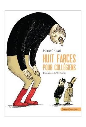 Huit farces pour collegiens - Pierre Gripari