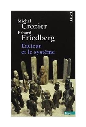 L'acteur et le systeme - Michel Crozier