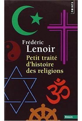 Petit Traite D'histoire Des Religions - Frederic Lenoir