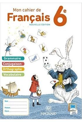 Mon Cahier De Français 6eme - Evelyne Ballanfat