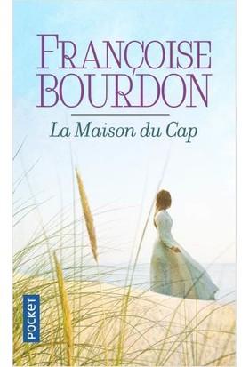 La Maison Du Cap - Françoise Bourdon
