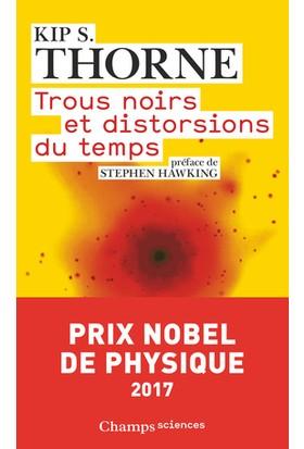 Trous Noirs Et Distortions Du Temps: L'heritage Sulfureux Einstein - Kip Thorne