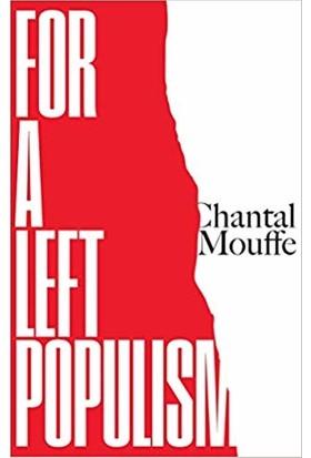 For A Left Populism - Chantal Mouffe
