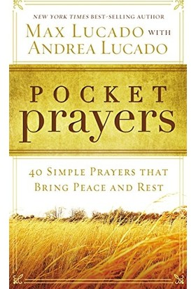 Pocket Prayers : 40 Simple Prayers That Bring Peace And Rest - Max Lucado and Andrea Lucado