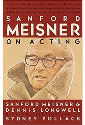 Sanford Meisner on Acting - Sanford Meisner