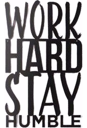 Oteberry Work Hard Stay Humble Yazı Duvar Dekoru