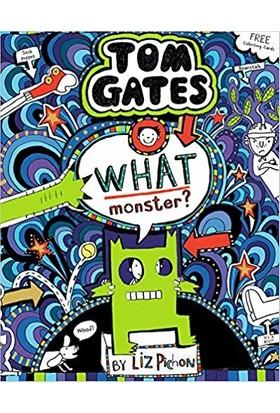 Tom Gates 15: What Monster - Liz Pichon