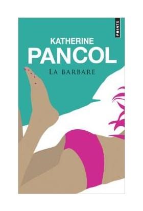 La barbare - Katherine Pancol
