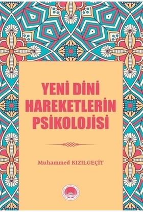 Yeni Dini Hareketlerin Psikolojisi - Muhammed Kızılgeçit