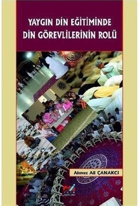 Yaygın Din Eğitiminde Din Görevlilerinin Rolü - Ahmet Ali Çanakcı