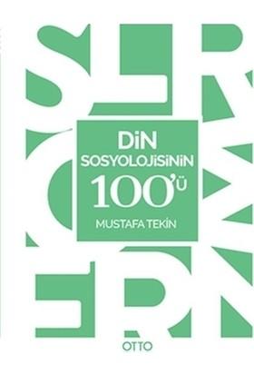 Din Sosyolojisinin 100'ü - Mustafa Tekin