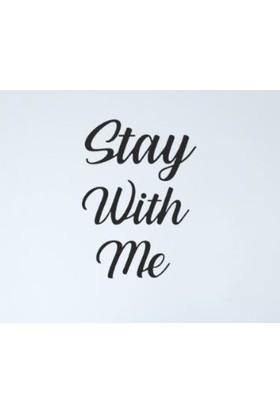 Omart Design Stay With Me Metal Duvar Yazısı