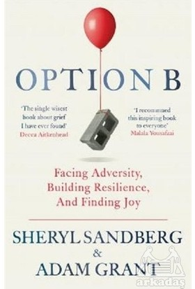 Option B: Facing Adversity, Building Resilience, And Finding Joy - Sheryl Sandberg