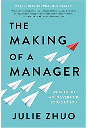 The Making Of A Manager - Julie Zhuo
