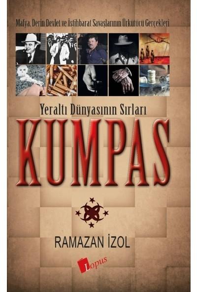 Kumpas- Yeraltı Dünyasının Sırları - Ramazan İzol